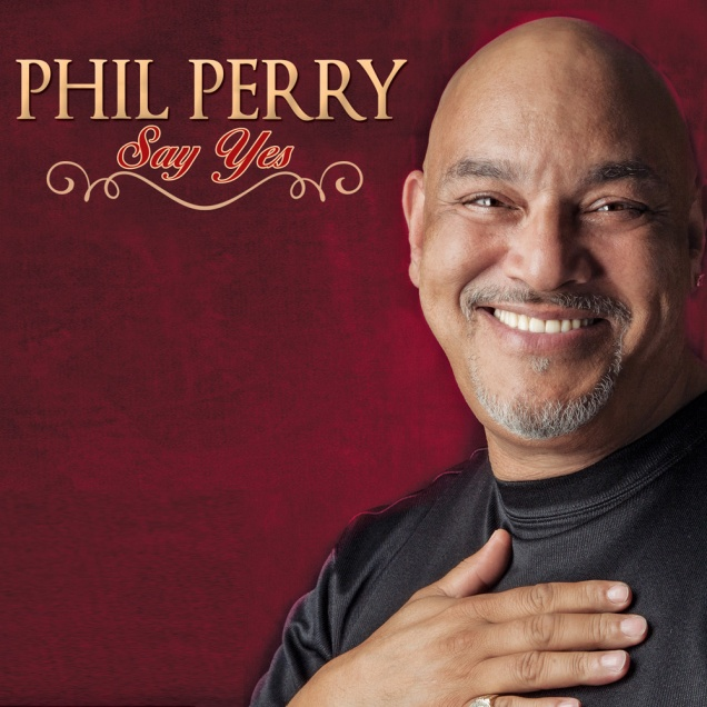 "Phil Perry ""Say Yes"""